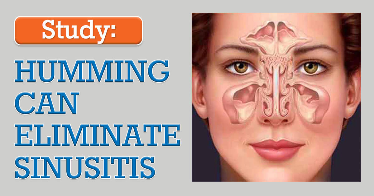 Humming can eliminate sinusitis