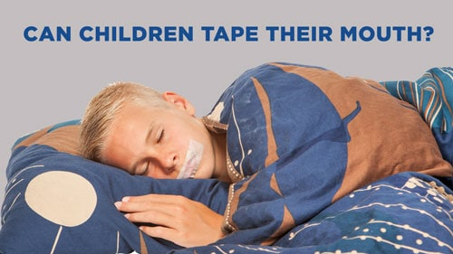 Can Children Tape Their Mouth at Night?