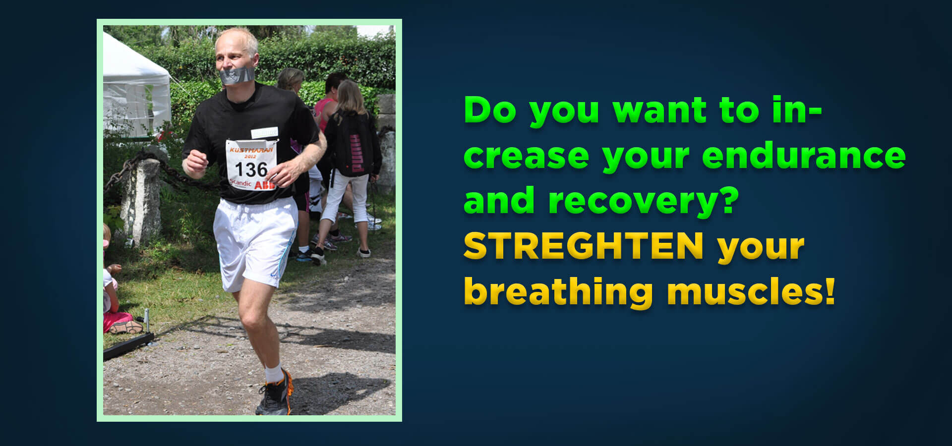STRENGHTEN your breathing muscles!