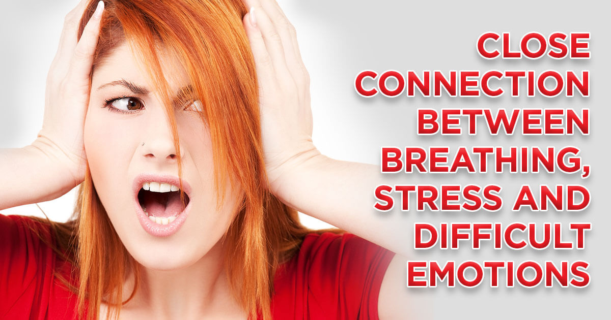 Close connection between breathing, stress and difficult emotions