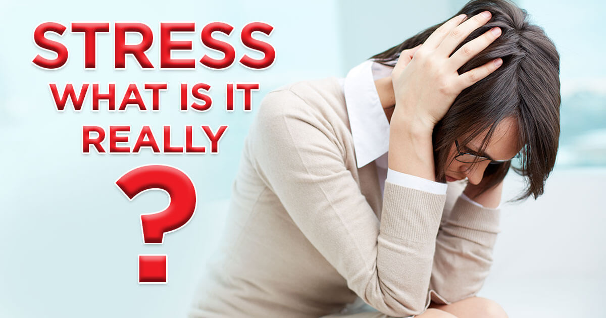 Stress – What is it Really?