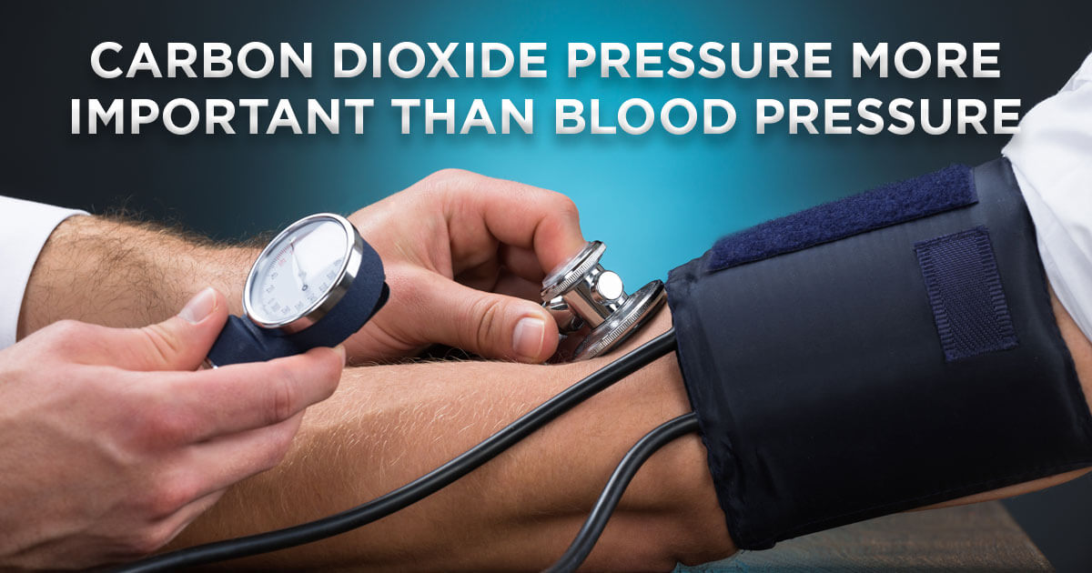 Carbon Dioxide Pressure More Important than Blood Pressure
