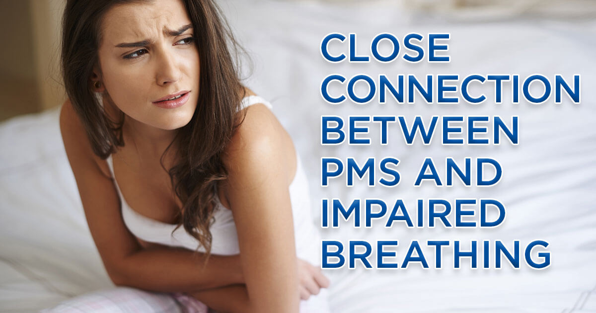 Close connection between PMS and impaired breathing