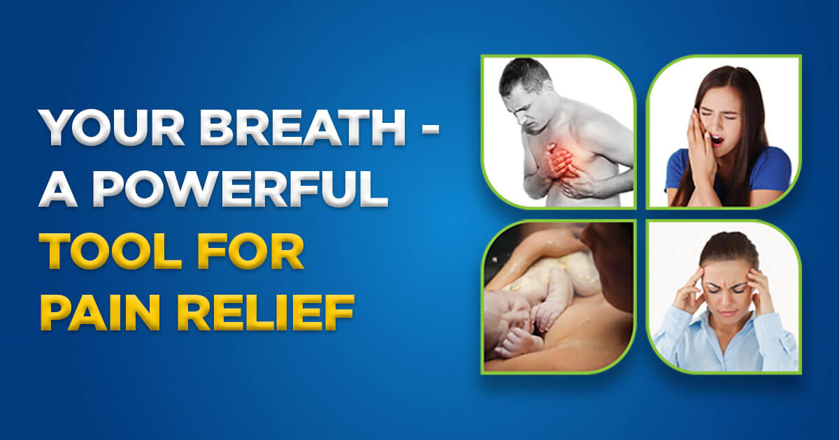 Your Breath – A Powerful Tool For Pain Relief
