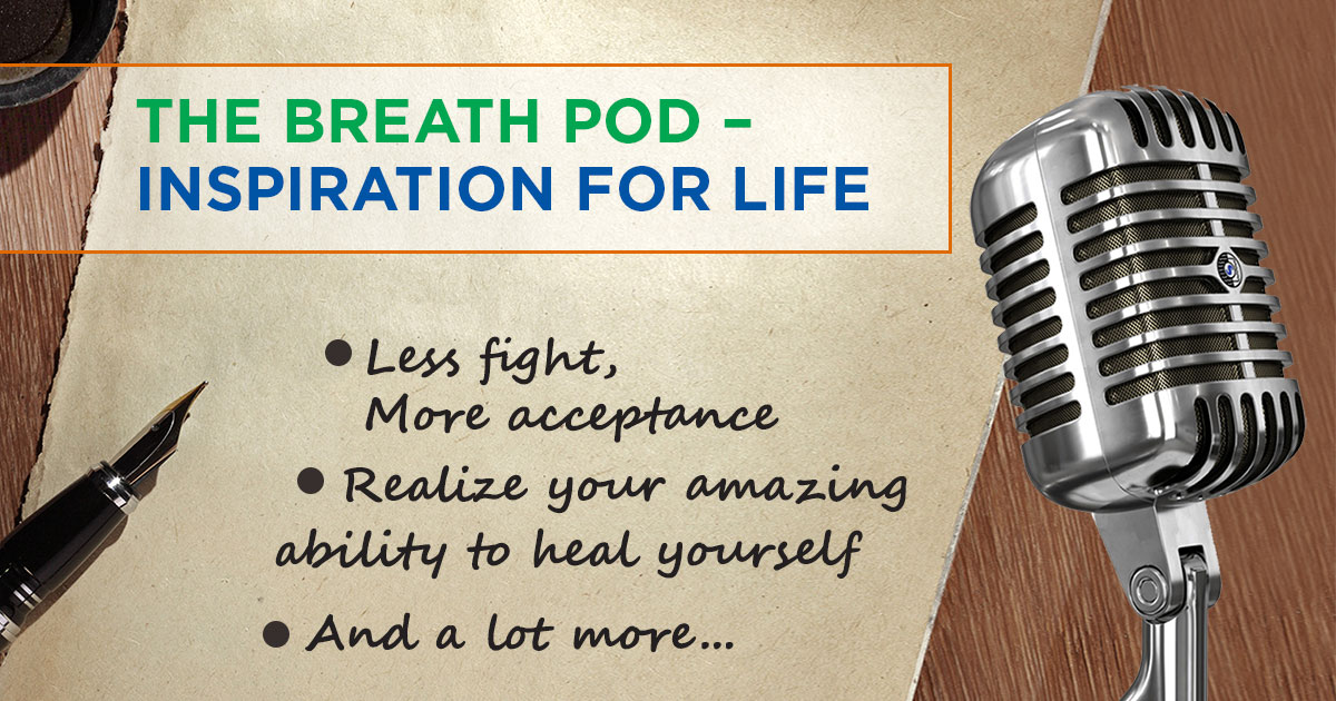 The Breath Pod - Inspiration for life