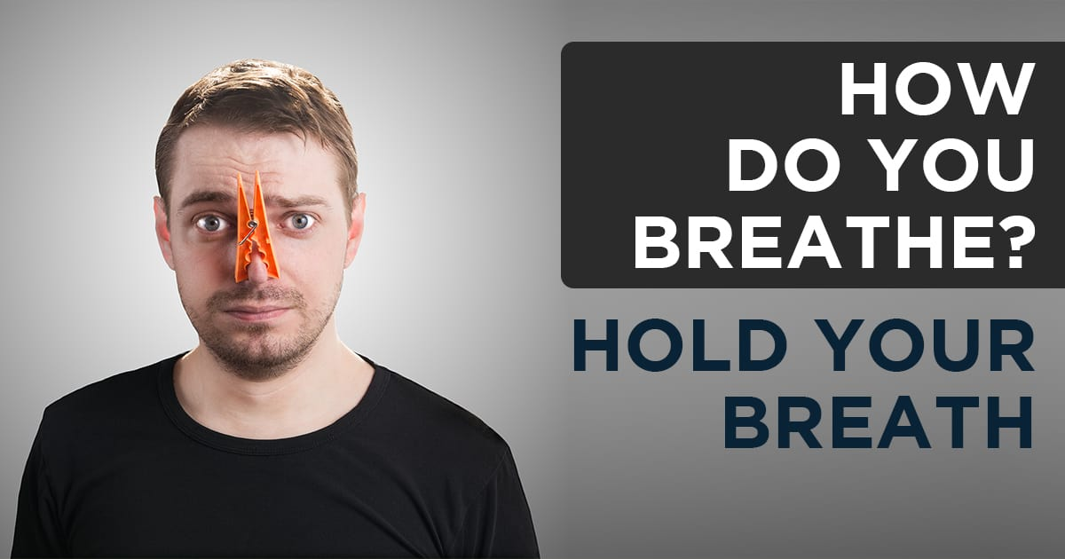 How Do You Breathe? Test #2 – Hold Your Breath