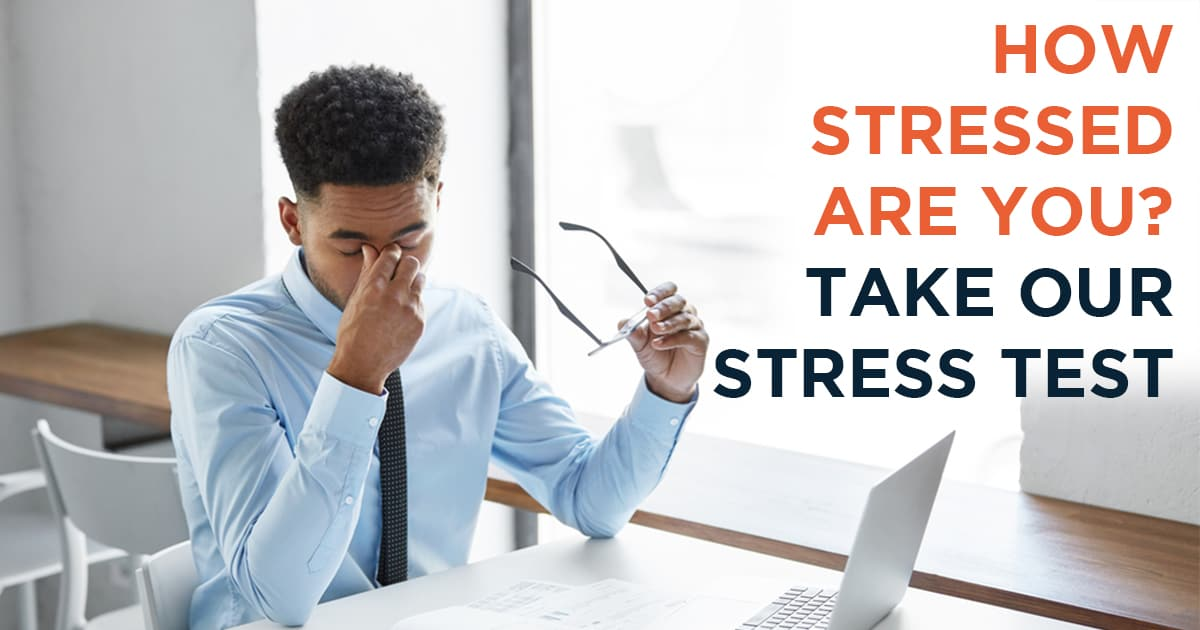 How stressed out are you? Take our unique 3-minute stress test