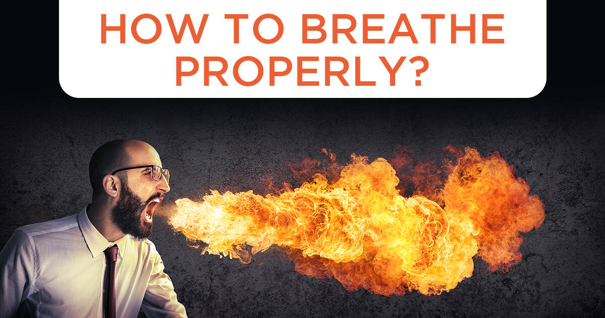 How to breathe properly?