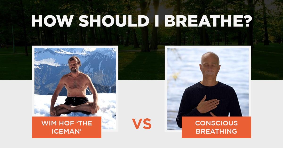 How Should I Breathe – Wim Hof vs Conscious Breathing