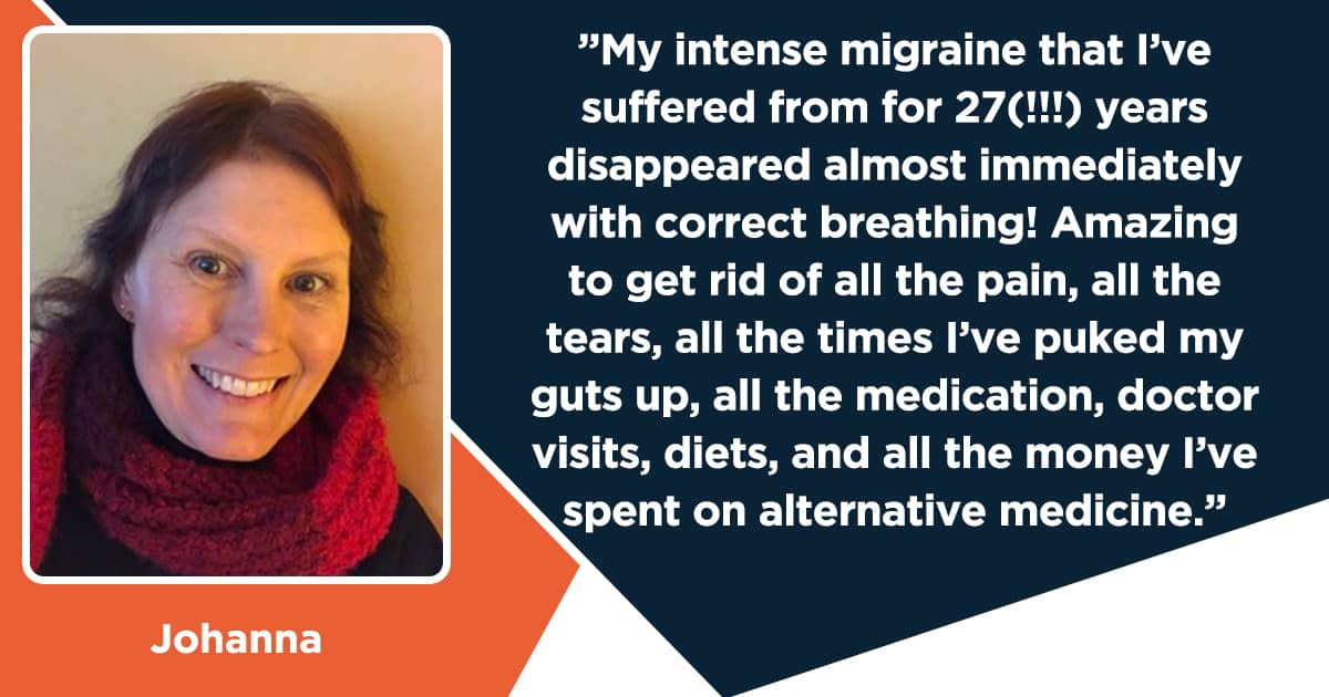 27 Years of intense migraines disappeared almost immediately with correct breathing